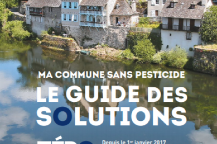 Ma commune sans pesticide : Le guide des solutions zéro pesticide